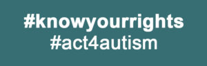 #knowyourrights #act4autism